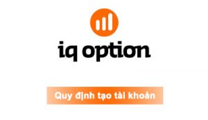 Quy Định Tạo Tài Khoản Tại IQ Option